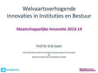 Welvaartsverhogende Innovaties in Instituties  en  Bestuur Maatschappelijke Innovatie 2013-14