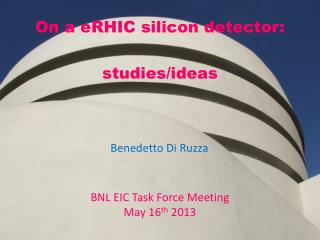 O n a  eRHIC  silicon detector: s tudies/ideas