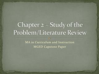 Chapter 2 – Study of the Problem/Literature Review