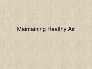 Maintaining Healthy Air