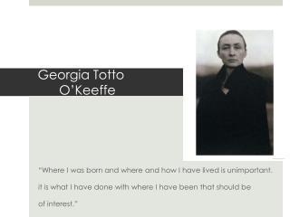 Georgia  Totto       O'Keeffe