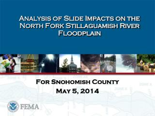 Analysis of Slide Impacts on the North Fork Stillaguamish River Floodplain