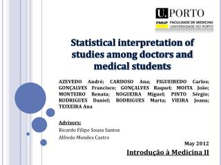 Statistical interpretation of  studies among doctors and  medical students