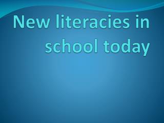 New literacies in school today