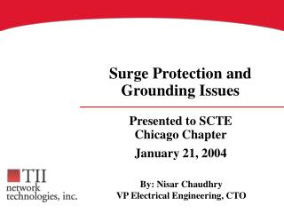 Presented to SCTE Chicago Chapter January 21, 2004
