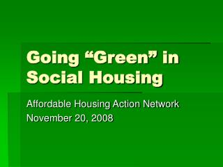 "Going ""Green"" in Social Housing"