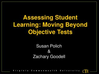 Assessing Student Learning: Moving Beyond Objective Tests