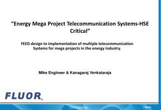 """Energy Mega Project Telecommunication Systems-HSE Critical"""