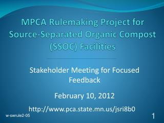 MPCA Rulemaking Project for  Source-Separated Organic Compost  (SSOC) Facilities