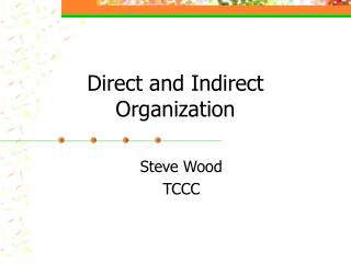 Direct and Indirect Organization