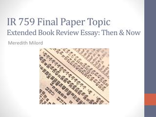 IR 759 Final  P aper  Topic Extended Book Review  Essay:  Then & Now