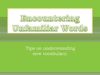 Encountering Unfamiliar Words