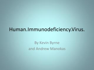 Human.Immunodeficiency.Virus .