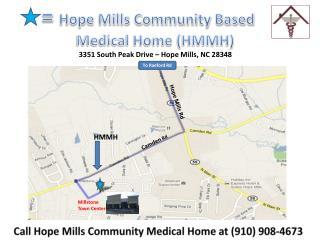 =  Hope Mills Community Based     Medical Home (HMMH)