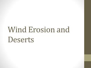 Wind Erosion and Deserts