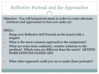 Reflective Portrait and the Approaches