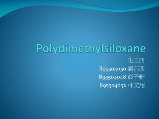 Polydimethylsiloxane