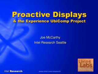 Proactive Displays  the Experience UbiComp Project