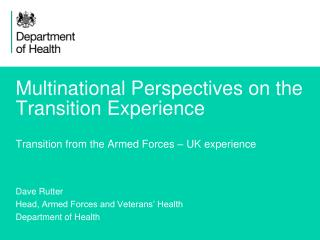 Dave Rutter Head, Armed Forces and Veterans' Health Department of Health