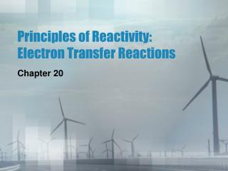 Principles of Reactivity: Electron Transfer Reactions