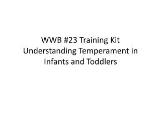 WWB #23 Training Kit Understanding Temperament in Infants and Toddlers