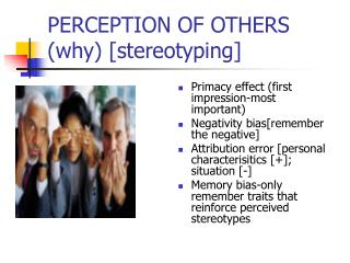 PERCEPTION OF OTHERS (why) [stereotyping]
