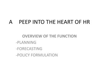 A	PEEP INTO THE HEART OF HR