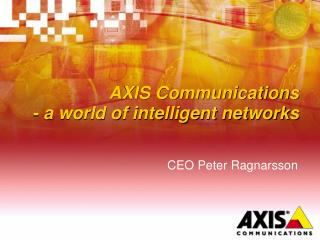 AXIS Communications - a world of intelligent networks