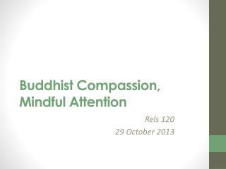 Buddhist Compassion, Mindful Attention