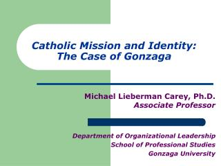 Catholic Mission and Identity:  The Case of Gonzaga