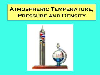 Atmospheric Temperature, Pressure and Density