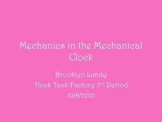 Mechanics in the Mechanical Clock