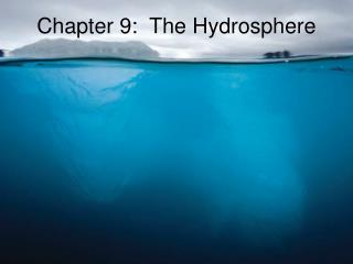 Chapter 9:  The Hydrosphere
