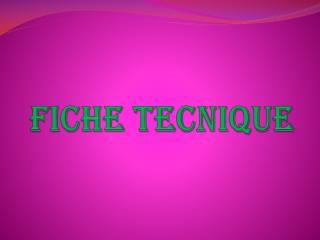 FICHE TECNIQUE