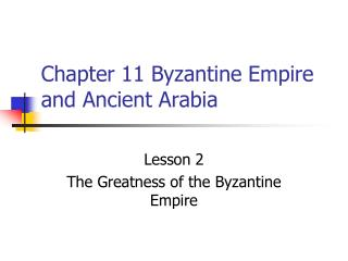 Chapter 11 Byzantine Empire and Ancient Arabia