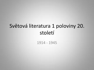 Světová literatura 1 poloviny 20. století