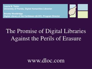 The Promise of Digital Libraries Against the Perils of  Erasure dloc