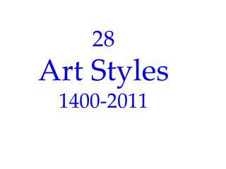 28 Art Styles 1400-2011