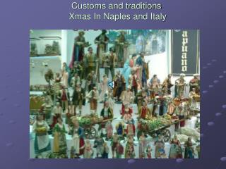 Customs and traditions       Xmas In Naples and Italy