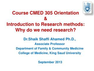 Course CMED 305 Orientation  &  Introduction  to  Research methods :  Why  do we need research?