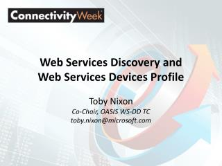 Web Services Discovery and Web Services Devices Profile