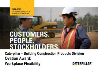 Caterpillar  –  Building Construction Products Division Ovation Award: Workplace Flexibility