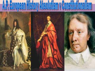 A.P. European History Absolutism v Constitutionalism