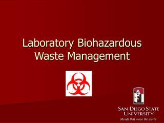 Laboratory Biohazardous Waste Management