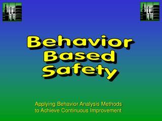 Applying Behavior Analysis Methods  to Achieve Continuous Improvement