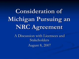 Consideration of Michigan Pursuing an NRC Agreement