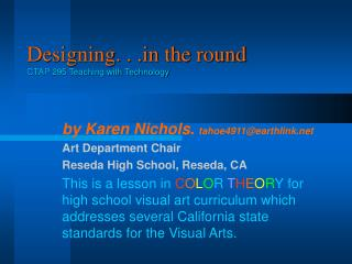 Designing. .  the round         CTAP 295 Teaching with Technology