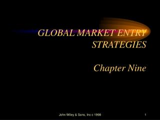 GLOBAL MARKET ENTRY STRATEGIES Chapter Nine
