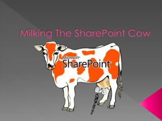 Milking The SharePoint Cow