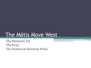 The M�tis Move West
